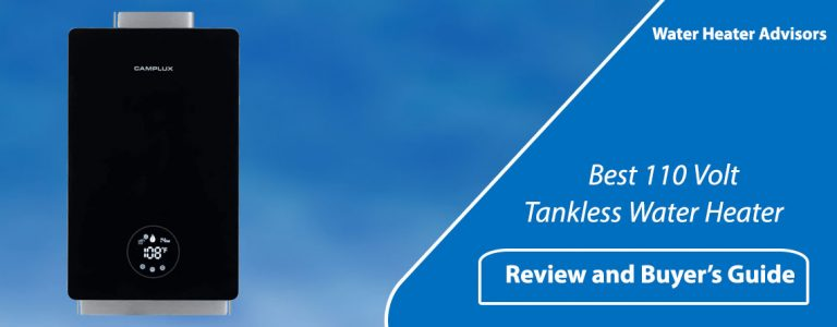 Best 110 Volt Tankless Water Heater – Review & Buyer Guide 2021