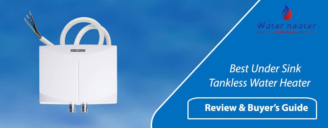 Best Under Sink Tankless Water Heater
