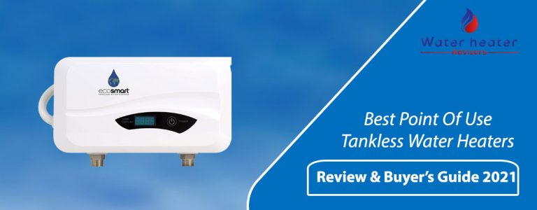 10 Best Point Of Use Tankless Water Heaters In 2021