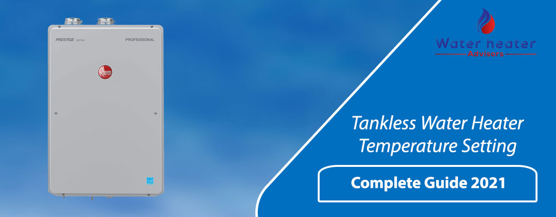 Tankless Water Heater Temperature Setting