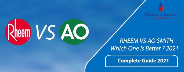 RHEEM VS AO SMITH – Which One Makes Better Water Heaters in 2021?